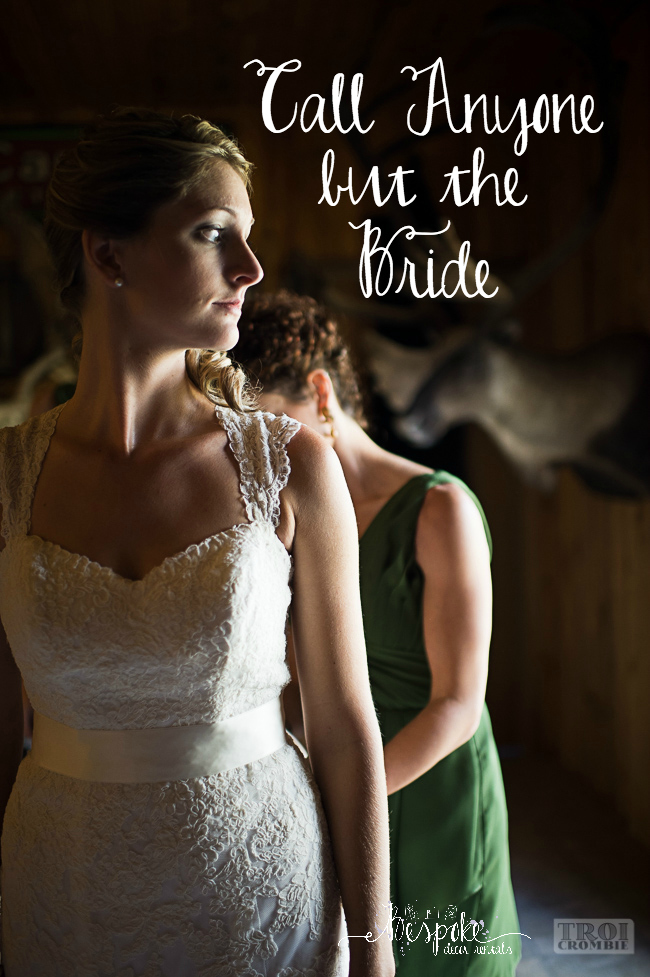 Call anyone but the bride- a list / bespokedecor